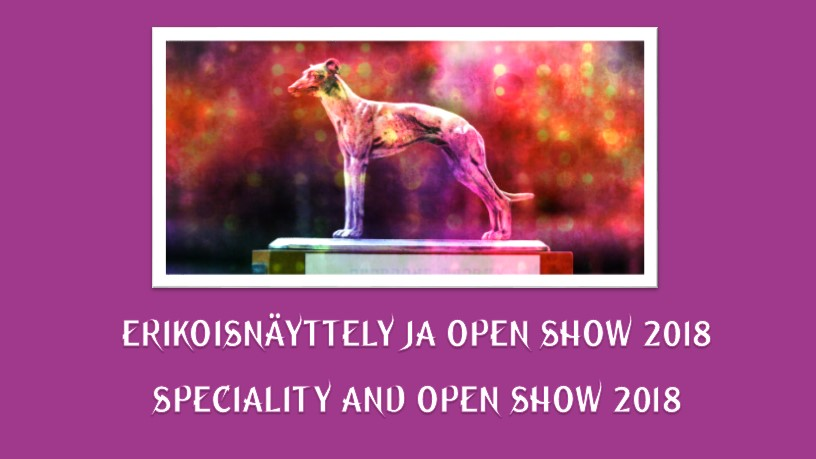 Erikoisnäyttely ja Open Show 2018 / Speciality Show and Open Show 2018